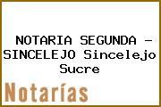 NOTARIA SEGUNDA - SINCELEJO Sincelejo Sucre