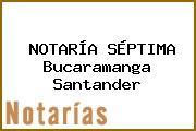 NOTARÍA SÉPTIMA Bucaramanga Santander
