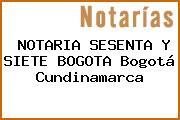 NOTARIA SESENTA Y SIETE BOGOTA Bogotá Cundinamarca
