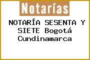 NOTARÍA SESENTA Y SIETE Bogotá Cundinamarca