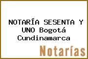 NOTARÍA SESENTA Y UNO Bogotá Cundinamarca