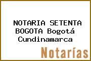 NOTARIA SETENTA BOGOTA Bogotá Cundinamarca