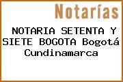NOTARIA SETENTA Y SIETE BOGOTA Bogotá Cundinamarca