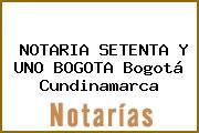 NOTARIA SETENTA Y UNO BOGOTA Bogotá Cundinamarca