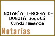 NOTARÍA TERCERA DE BOGOTÁ Bogotá Cundinamarca