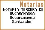 NOTARIA TERCERA DE BUCARAMANGA Bucaramanga Santander