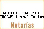 NOTARÍA TERCERA DE IBAGUÉ Ibagué Tolima