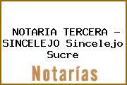 NOTARIA TERCERA - SINCELEJO Sincelejo Sucre
