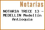 NOTARIA TRECE 13 - MEDELLIN Medellín Antioquia