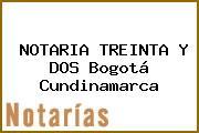 NOTARIA TREINTA Y DOS Bogotá Cundinamarca