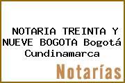 NOTARIA TREINTA Y NUEVE BOGOTA Bogotá Cundinamarca