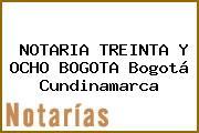 NOTARIA TREINTA Y OCHO BOGOTA Bogotá Cundinamarca