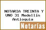 NOTARIA TREINTA Y UNO 31 Medellín Antioquia