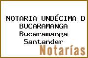 NOTARIA UNDÉCIMA D BUCARAMANGA Bucaramanga Santander