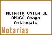 NOTARÍA ÚNICA DE AMAGÁ Amagá Antioquia