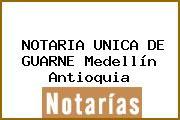 NOTARIA UNICA DE GUARNE Medellín Antioquia