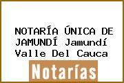 NOTARÍA ÚNICA DE JAMUNDÍ Jamundí Valle Del Cauca