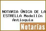 NOTARIA ÚNICA DE LA ESTRELLA Medellín Antioquia