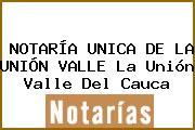 NOTARÍA UNICA DE LA UNIÓN VALLE La Unión Valle Del Cauca