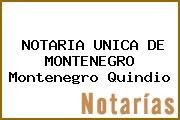 NOTARIA UNICA DE MONTENEGRO Montenegro Quindio