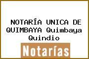 NOTARÍA UNICA DE QUIMBAYA Quimbaya Quindio