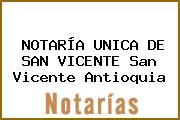 NOTARÍA UNICA DE SAN VICENTE San Vicente Antioquia