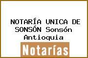 NOTARÍA UNICA DE SONSÓN Sonsón Antioquia