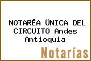 NOTARÌA ÙNICA DEL CIRCUITO Andes Antioquia