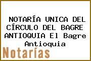 NOTARÍA UNICA DEL CÍRCULO DEL BAGRE ANTIOQUIA El Bagre Antioquia