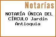 NOTARÍA ÚNICA DEL CÍRCULO Jardín Antioquia