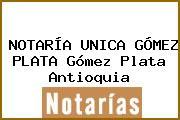 NOTARÍA UNICA GÓMEZ PLATA Gómez Plata Antioquia