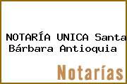 NOTARÍA UNICA Santa Bárbara Antioquia