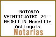 NOTARIA VEINTICUATRO 24 - MEDELLIN Medellín Antioquia
