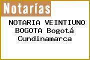 NOTARIA VEINTIUNO BOGOTA Bogotá Cundinamarca