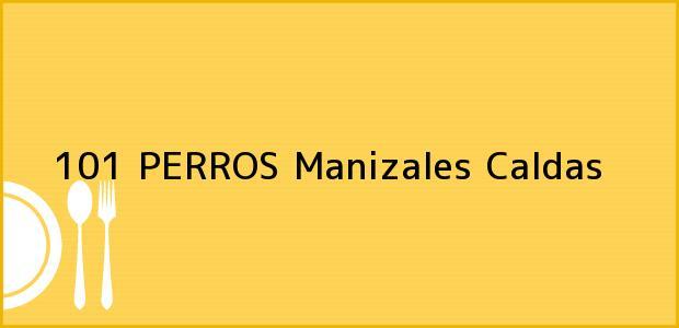 Teléfono, Dirección y otros datos de contacto para 101 PERROS, Manizales, Caldas, Colombia