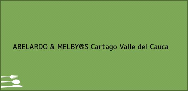 Teléfono, Dirección y otros datos de contacto para ABELARDO & MELBY®S, Cartago, Valle del Cauca, Colombia
