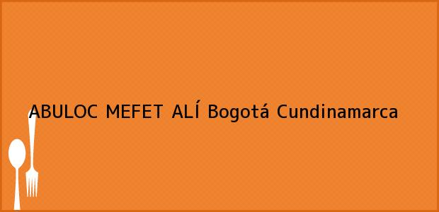 Teléfono, Dirección y otros datos de contacto para ABULOC MEFET ALÍ, Bogotá, Cundinamarca, Colombia