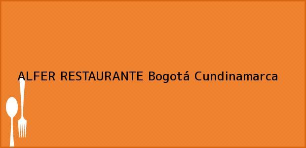 Teléfono, Dirección y otros datos de contacto para ALFER RESTAURANTE, Bogotá, Cundinamarca, Colombia