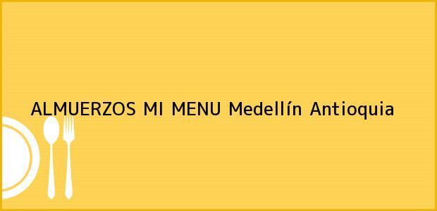 Teléfono, Dirección y otros datos de contacto para ALMUERZOS MI MENU, Medellín, Antioquia, Colombia