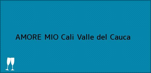 Teléfono, Dirección y otros datos de contacto para AMORE MIO, Cali, Valle del Cauca, Colombia