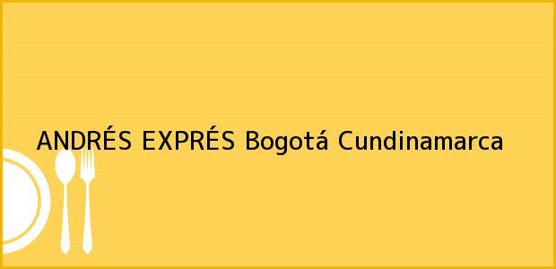 Teléfono, Dirección y otros datos de contacto para ANDRÉS EXPRÉS, Bogotá, Cundinamarca, Colombia