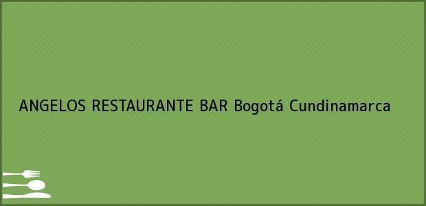 Teléfono, Dirección y otros datos de contacto para ANGELOS RESTAURANTE BAR, Bogotá, Cundinamarca, Colombia