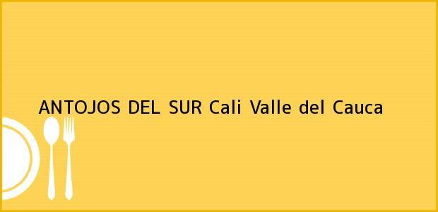 Teléfono, Dirección y otros datos de contacto para ANTOJOS DEL SUR, Cali, Valle del Cauca, Colombia