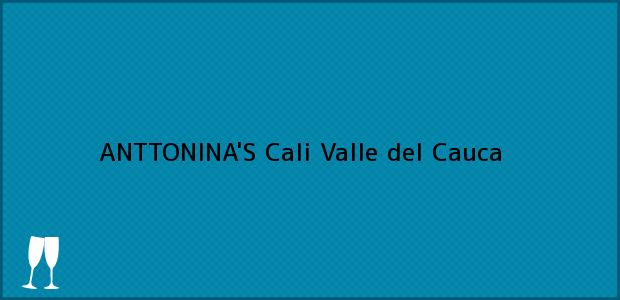 Teléfono, Dirección y otros datos de contacto para ANTTONINA'S, Cali, Valle del Cauca, Colombia