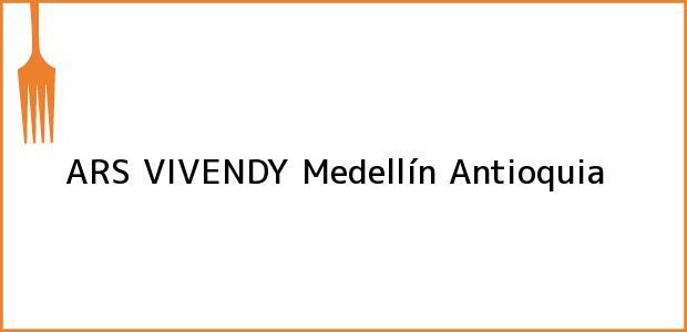 Teléfono, Dirección y otros datos de contacto para ARS VIVENDY, Medellín, Antioquia, Colombia