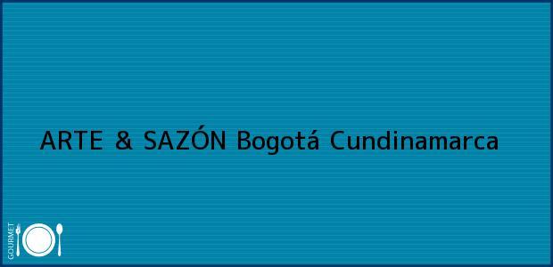 Teléfono, Dirección y otros datos de contacto para ARTE & SAZÓN, Bogotá, Cundinamarca, Colombia