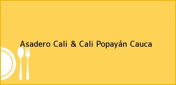 Teléfono, Dirección y otros datos de contacto para Asadero Cali & Cali, Popayán, Cauca, Colombia