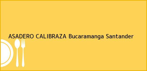 Teléfono, Dirección y otros datos de contacto para ASADERO CALIBRAZA, Bucaramanga, Santander, Colombia