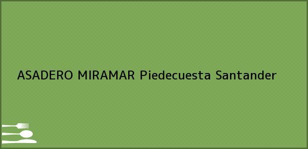 Teléfono, Dirección y otros datos de contacto para ASADERO MIRAMAR, Piedecuesta, Santander, Colombia