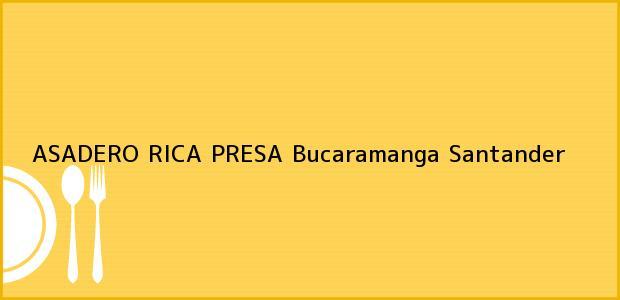 Teléfono, Dirección y otros datos de contacto para ASADERO RICA PRESA, Bucaramanga, Santander, Colombia